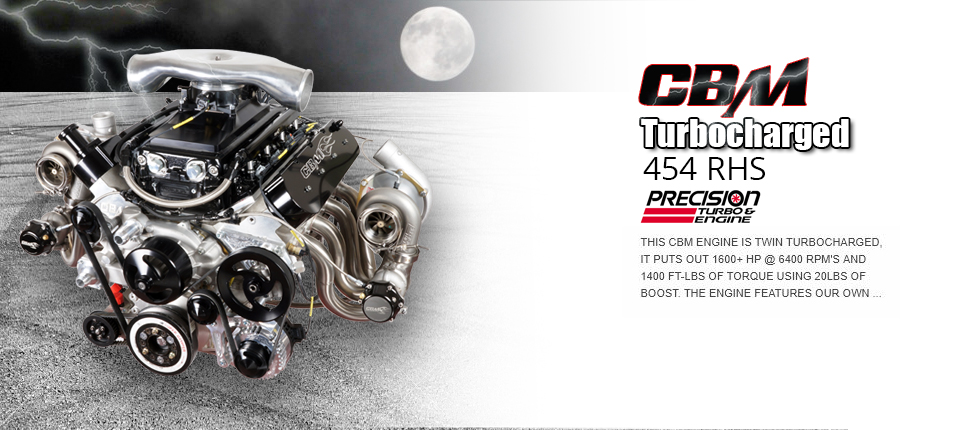 CBM Motorsports Twin Turbocharged 454 RHS LSX